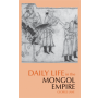 Daily Life in the Mongol Empire