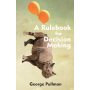 A Rulebook for Decision Making